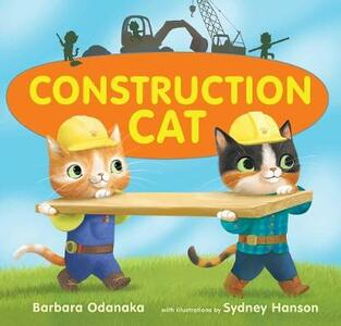 Construction Cat - Barbara Odanaka - cover