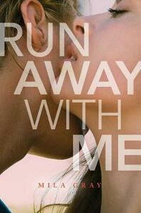 Run Away with Me - Mila Gray - cover