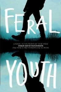 Feral Youth - Shaun David Hutchinson,Suzanne Young,Marieke Nijkamp - cover