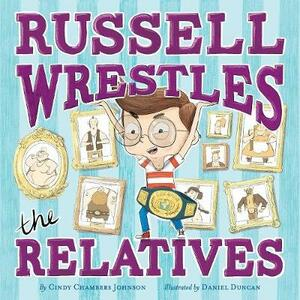 Russell Wrestles the Relatives - Cindy Chambers Johnson - cover