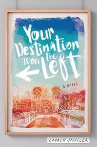 Your Destination Is on the Left - Lauren Spieller - cover