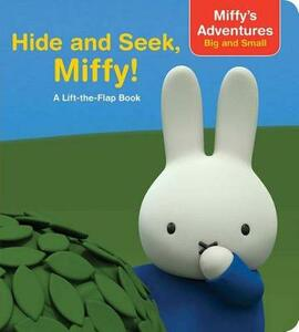 Hide and Seek, Miffy!: A Lift-The-Flap Book - cover