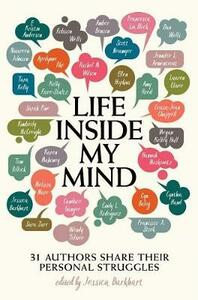 Life Inside My Mind: 31 Authors Share Their Personal Struggles - Maureen Johnson,Robison Wells,Lauren Oliver - cover