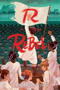 R Is for Rebel - J. Anderson Coats - cover