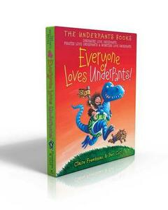 Everyone Loves Underpants!: Dinosaurs Love Underpants; Pirates Love Underpants; Monsters Love Underpants - Claire Freedman - cover