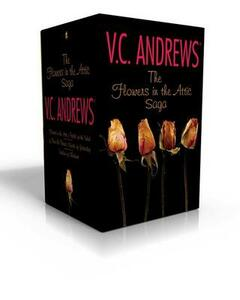 The Flowers in the Attic Saga: Flowers in the Attic/Petals on the Wind; If There Be Thorns/Seeds of Yesterday; Garden of Shadows - V C Andrews - cover