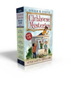 Clubhouse Mysteries Super Sleuth Collection: The Buried Bones Mystery; Lost in the Tunnel of Time; Shadows of Caesar's Creek; The Space Mission Adventure; The Backyard Animal Show; Stars and Sparks on Stage - Sharon M Draper - cover