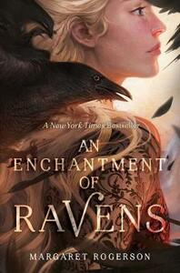 An Enchantment of Ravens - Margaret Rogerson - cover