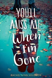 You'll Miss Me When I'm Gone - Rachel Lynn Solomon - cover