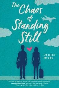 The Chaos of Standing Still - Jessica Brody - cover