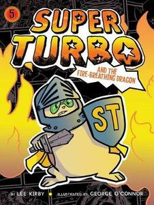 Super Turbo and the Fire-Breathing Dragon - Lee Kirby - cover