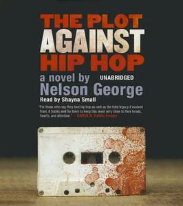 The Plot Against Hip Hop - Nelson George - cover