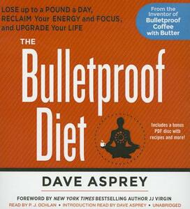 The Bulletproof Diet: Lose Up to a Pound a Day, Reclaim Your Energy and Focus, and Upgrade Your Life - cover