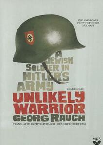 Unlikely Warrior: A Jewish Soldier in Hitler's Army - Georg Rauch - cover