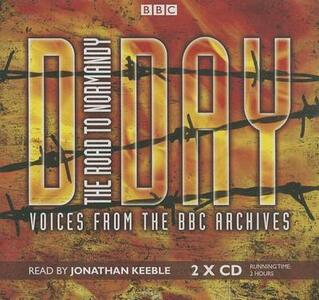 D-Day: The Road to Normandy: Voices from the BBC Archives - Bbc Archives - cover