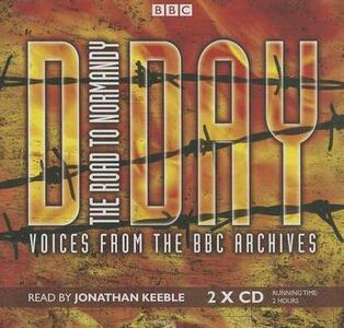 D-Day: The Road to Normandy: Voices from the BBC Archives - cover