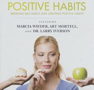 Positive Habits: Breaking Bad Habits and Creating Positive Habits - cover