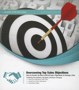 Overcoming Top Sales Objections: How to Handle the Most Difficult Sales Objections to Closing a Sale - cover