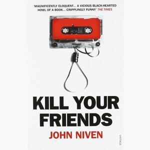 Kill Your Friends - John Niven - cover