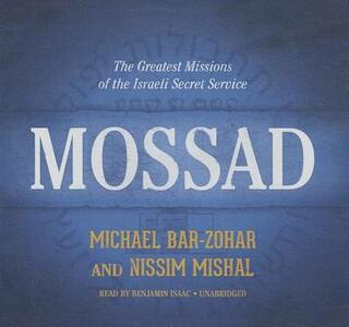 Mossad: The Greatest Missions of the Israeli Secret Service - Michael Bar-Zohar,Nissim Mishal - cover