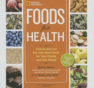 Foods for Health: Choose and Use the Very Best Foods for Your Family and Our Planet - Barton Seaver,P K Newby Scd Mph - cover