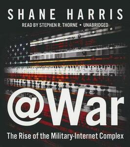 @War: The Rise of the Military-Internet Complex - Shane Harris - cover