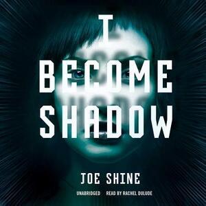 I Become Shadow - Joe Shine - cover