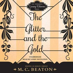 The Glitter and the Gold - M C Beaton Writing as Marion Chesney - cover