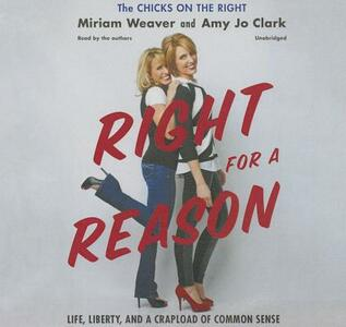 Right for a Reason: Life, Liberty, and a Crapload of Common Sense - cover