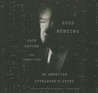 Good Hunting: An American Spymaster's Story - Jack Devine - cover