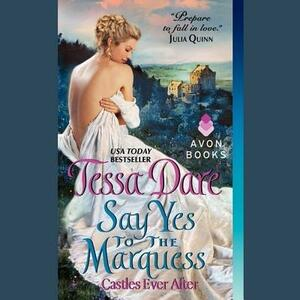 Say Yes to the Marquess: Castles Ever After - Tessa Dare - cover