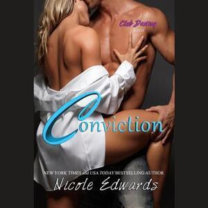 Conviction: A Club Destiny Novel, Book 1 - Nicole Edwards - cover