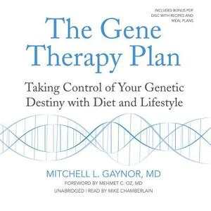 The Gene Therapy Plan: Taking Control of Your Genetic Destiny with Diet and Lifestyle - Mitchell L Gaynor MD - cover