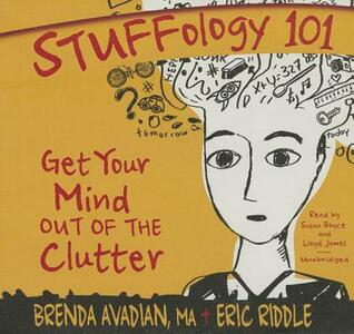 Stuffology 101: Get Your Mind Out of the Clutter - Brenda Avadian Ma,Eric M Riddle - cover