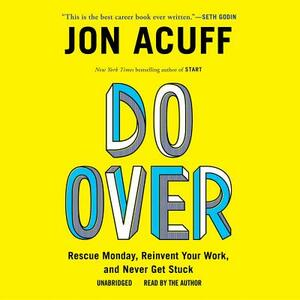 Do Over: Rescue Monday, Reinvent Your Work, and Never Get Stuck - cover