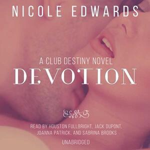 Devotion: A Club Destiny Novel, Book 5 - Nicole Edwards - cover