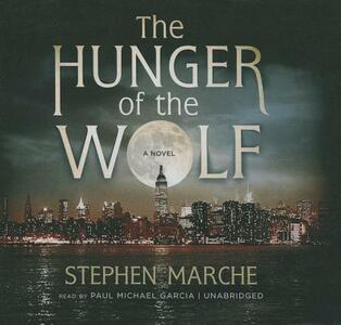 The Hunger of the Wolf - Stephen Marche - cover
