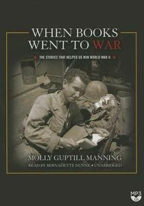 When Books Went to War: The Stories That Helped Us Win World War II - Molly Guptill Manning - cover