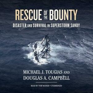 Rescue of the Bounty: Disaster and Survival in Superstorm Sandy - Michael J Tougias,Douglas A Campbell - cover