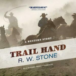 Trail Hand: A Western Story - R W Stone - cover