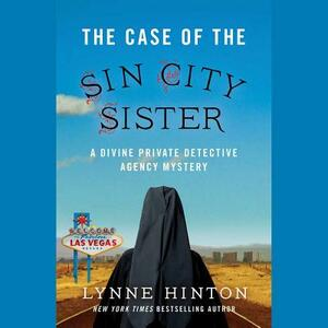 The Case of the Sin City Sister: A Divine Private Detective Agency Mystery - Lynne Hinton - cover