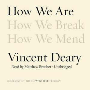 How We Are: Book One of the How to Live Trilogy - Vincent Deary - cover