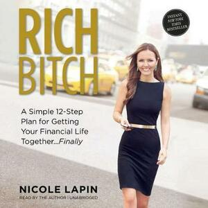 Rich Bitch: A Simple 12-Step Plan for Getting Your Financial Life Together ... Finally - cover