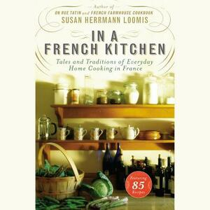 In a French Kitchen: Tales and Traditions of Everyday Home Cooking in France - cover