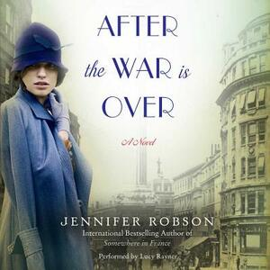 After the War Is Over - Jennifer Robson - cover