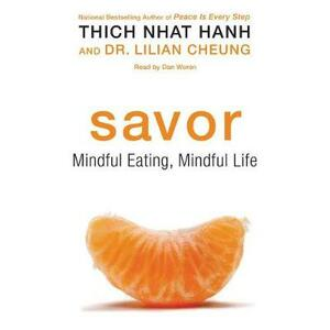 Savor: Mindful Eating, Mindful Life - Thich Nhat Hanh,Lilian Cheung - cover