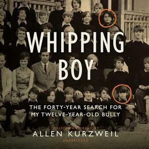 Whipping Boy: The Forty-Year Search for My Twelve-Year-Old Bully - cover