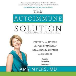 The Autoimmune Solution: Prevent and Reverse the Full Spectrum of Inflammatory Symptoms and Diseases - Amy Myers MD - cover