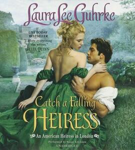 Catch a Falling Heiress: An American Heiress in London - Laura Lee Guhrke - cover