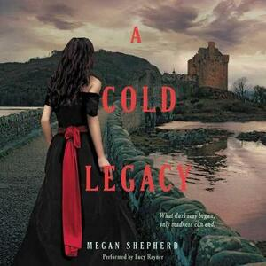 A Cold Legacy - Megan Shepherd - cover